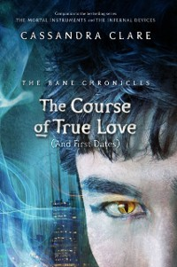 Cover Bane Chronicles 10: The Course of True Love (and First Dates)