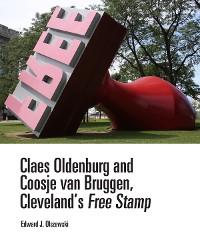 Cover Claes Oldenburg and Coosje van Bruggen, Cleveland's Free Stamp