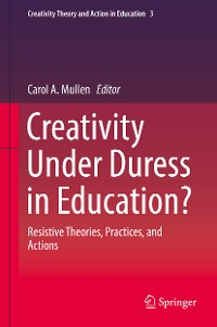 Cover Creativity Under Duress in Education?
