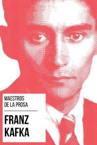 Cover Maestros de la Prosa - Franz Kafka