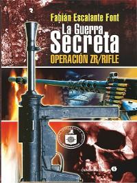 Cover La guerra secreta. Operación ZR/Rifle