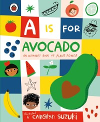 Cover is for Avocado: An Alphabet Book of Plant Power