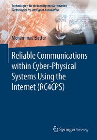 Cover Reliable Communications within Cyber-Physical Systems Using the Internet (RC4CPS)
