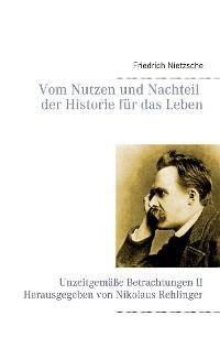 Cover Vom Nutzen und Nachteil der Historie für das Leben