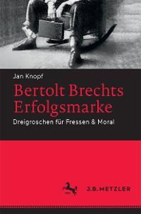 Cover Bertolt Brechts Erfolgsmarke