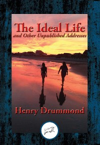 Cover The Ideal Life and Other Unpublished Addresses
