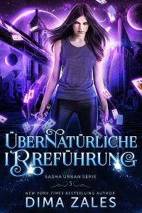 Cover Übernatürliche Irreführung (Sasha Urban Serie: Buch 5)