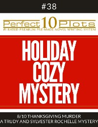 "Cover Perfect 10 Holiday Cozy Mystery Plots #38-8 ""THANKSGIVING MURDER – A TRUDY AND SYLVESTER ROCHELLE MYSTERY"""
