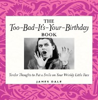 Cover Too-Bad-It's-Your-Birthday Book