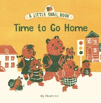 Cover A Little Snail Book: Time to Go Home
