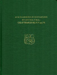 Cover Miscellaneous Investigations in Central Tikal--Great Temples III, IV, V, and VI