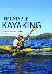 Cover Inflatable Kayaking: A Beginner's Guide