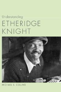 Cover Understanding Etheridge Knight
