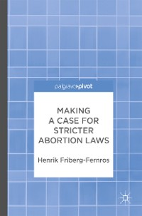 Cover Making a Case for Stricter Abortion Laws