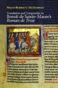 Cover Translation and Temporality in Benoît de Sainte-Maure's <I>Roman de Troie</I>