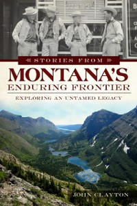 Cover Stories from Montana's Enduring Frontier