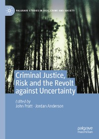 Cover Criminal Justice, Risk and the Revolt against Uncertainty