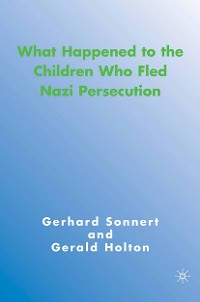 Cover What Happened to the Children Who Fled Nazi Persecution
