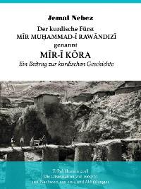 Cover Der kurdische Fürst MĪR MUHAMMAD AL-RAWĀNDIZĪ genannt MĪR-Ī KŌRA