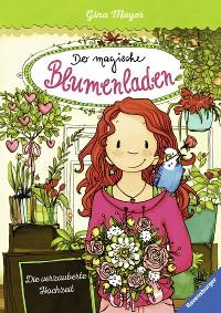 Cover Der magische Blumenladen 5: Die verzauberte Hochzeit