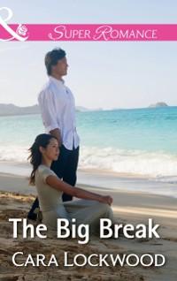 Cover Big Break (Mills & Boon Superromance)
