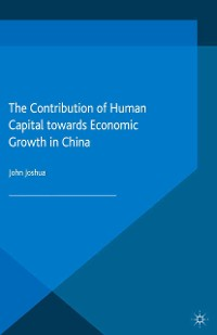 Cover The Contribution of Human Capital towards Economic Growth in China