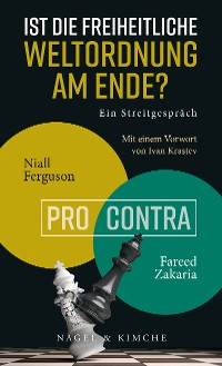 Cover Ist die freiheitliche Weltordnung am Ende? Ein Streitgespräch