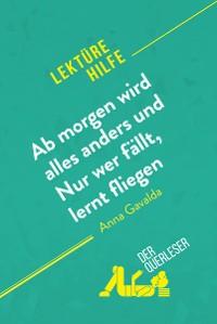 Cover Ab morgen wird alles anders und Nur wer fällt, lernt fliegen von Anna Gavalda (Lektürehilfe)