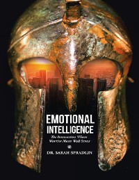 Cover Emotional Intelligence: The Intersection Where Warrior Meets Wall Street