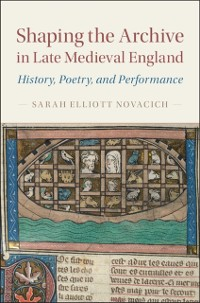 Cover Shaping the Archive in Late Medieval England