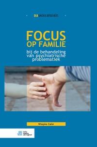 Cover Focus op familie bij de behandeling van psychiatrische problematiek