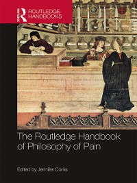 Cover Routledge Handbook of Philosophy of Pain