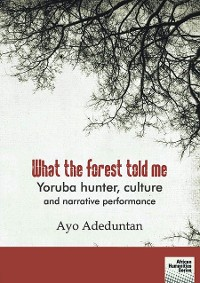 Cover What the forest told me