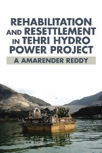 Cover Rehabilitation and Resettlement in Tehri Hydro Power Project