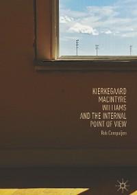 Cover Kierkegaard, MacIntyre, Williams, and the Internal Point of View