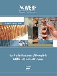 Cover Mass Transfer Characteristics of Floating Media in MBBR and IFAS Fixed-Film Systems