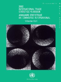 Cover International Trade Statistics Yearbook 2002, Volume I & II/Annuaire Statistique du Commerce International 2002