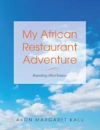 Cover My African Restaurant Adventure