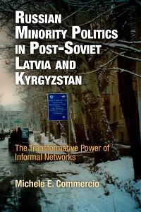 Cover Russian Minority Politics in Post-Soviet Latvia and Kyrgyzstan