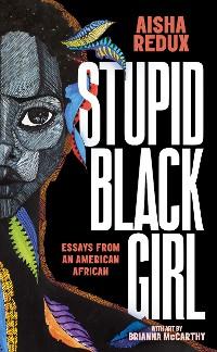 Cover Stupid Black Girl