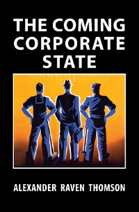 Cover The Coming Corporate State
