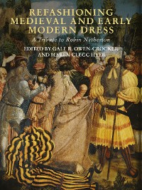 Cover Refashioning Medieval and Early Modern Dress