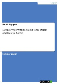 Cover Deixis Types with focus on Time Deixis and Deictic Circle
