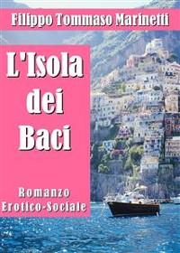 Cover L'Isola dei Baci. Romanzo Erotico-Sociale