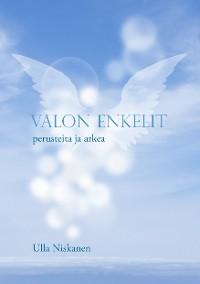 Cover Valon enkelit - perusteita ja arkea