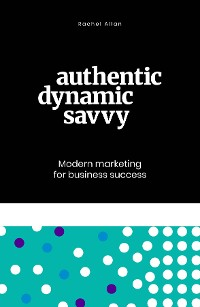 Cover Authentic, Dynamic, Savvy