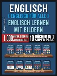Cover Englisch ( Englisch für alle ) Englisch Lernen Mit Bildern (Super Pack 10 Bücher in 1)