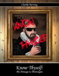 Cover Know Thyself: My Homage to Montaigne