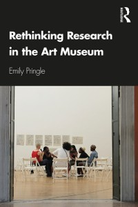 Cover Rethinking Research in the Art Museum