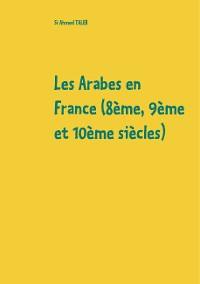 Cover Les Arabes en France (8ème, 9ème et 10ème siècles)